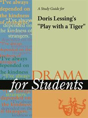 "A Study Guide for Doris Lessing's ""play With A Tiger"""
