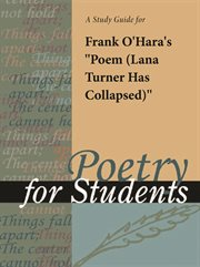 """A Study Guide for Frank O'hara's """"poem (lana Turner Has Collapsed)"""""""