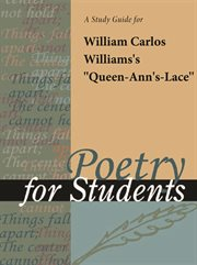 "A Study Guide for William Carlos Williams's ""queen-ann's-lace"""