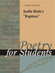 "A Study Guide for Joelle Biele's ""rapture"""