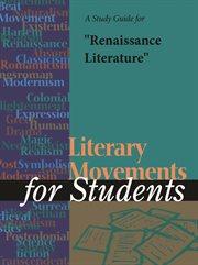 "A Study Guide for ""renaissance Literature"""