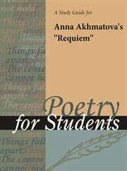 "A Study Guide for Anna Akhmatova's ""requiem"""