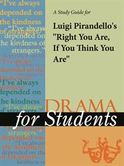 "A Study Guide for Luigi Pirandello's ""right You Are! (if You Think You Are)"""