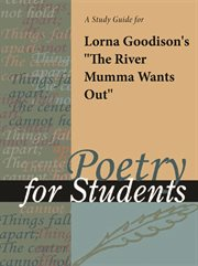 "A Study Guide for Lorna Goodison's ""the River Mumma Wants Out"""