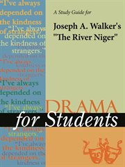 "A Study Guide for Joseph A. Walker's ""the River Niger"""