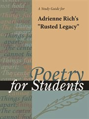 "A Study Guide for Adrienne Rich's ""rusted Legacy"""