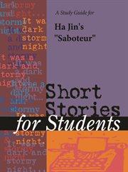 "A Study Guide for Ha Jin's ""saboteur"""