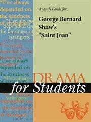 "A Study Guide for George Bernard Shaw's ""saint Joan"""