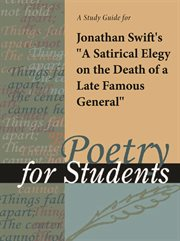 """A Study Guide for Jonathan Swift's """"a Satirical Elegy on the Death of A Late Famous General"""""""