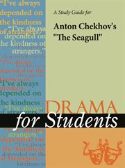 """A Study Guide for Anton Chekhov's """"seagull"""""""