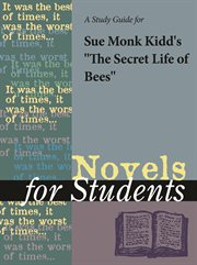 "A Study Guide for Sue Monk Kidd's ""the Secret Life of Bees"""