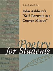 "A Study Guide for John Ashbery's ""self-portrait in A Convex Mirror"""