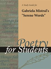 "A Study Guide for Gabriela Mistral's ""serene Words"""