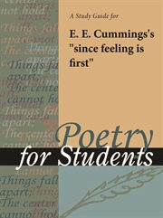 "A Study Guide for E.e. Cummings's ""since Feeling Is First"""