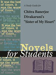 """A Study Guide for Chitra Banerjee Divakaruni's """"sister of My Heart"""""""