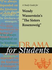"""A Study Guide for Wendy Wasserstein's """"the Sisters Rosensweig"""""""