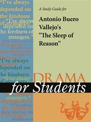 "A Study Guide for Antonio Buero Vallejo's ""the Sleep of Reason"""