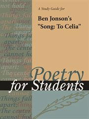 """A Study Guide for Ben Jonson's """"song: to Celia"""""""