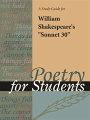"""A Study Guide for William Shakespeare's """"sonnet 30"""""""