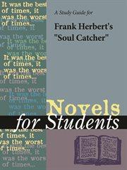 "A Study Guide for Frank Herbert's ""soul Catcher"""