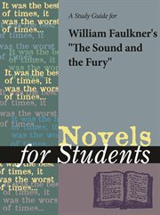 "A Study Guide for William Faulkner's ""the Sound and the Fury"""