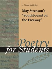 "A Study Guide for May Swenson's ""southbound on the Freeway"""