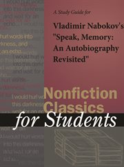 "A Study Guide for Vladmir Nabokov's ""speak, Memory: An Autobiography Revisited"""
