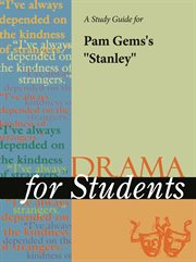 """A Study Guide for Pam Gems's """"stanley"""""""