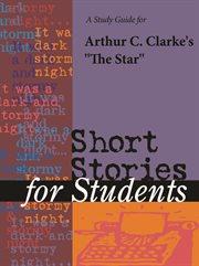 "A Study Guide for Arthur C. Clarke's ""star"""