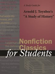 """A Study Guide for Arnold Toynbee's """"a Study of History"""""""