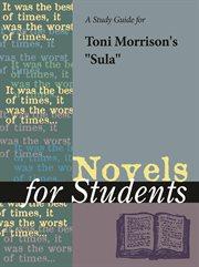 """A Study Guide for Toni Morrison's """"sula"""""""