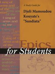 "A Study Guide for Djeli Mamoudou Kouyate's ""sundiata"""