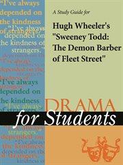 "A Study Guide for Hugh Wheeler's ""sweeney Todd"""