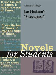 """A Study Guide for Jan Hudson's """"sweetgrass"""""""