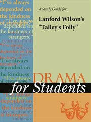 """A Study Guide for Lanford Wilson's """"talley's Folly"""""""