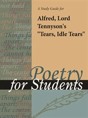 """A Study Guide for Lord Alfred Tennyson's """"tears, Idle Tears"""""""