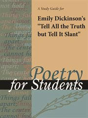 """A Study Guide for Emily Dickinson's """"tell All the Truth but Tell It Slant"""""""