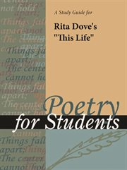 "A Study Guide for Rita Dove's ""this Life"""