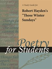 "A Study Guide for Robert E. Hayden's ""those Winter Sundays"""