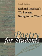 """A Study Guide for Richard Lovelace's """"to Lucasta, Going to the Wars"""""""