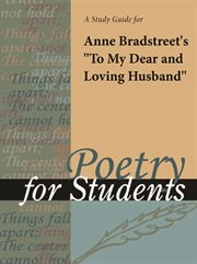 """A Study Guide for Anne Bradstreet's """"to My Dear and Loving Husband"""""""