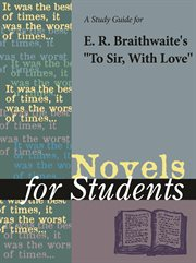 """A Study Guide for E. R. Braithwaite's """"to Sir, With Love"""""""