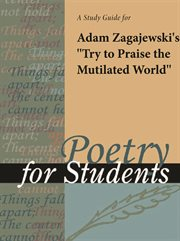 "A Study Guide for Adam Zagajewski's ""try to Praise the Mutilated World"""