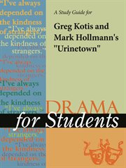 "A Study Guide for Mark Hollmann/greg Kotis's ""urinetown"""