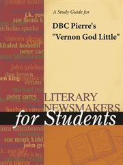 "A Study Guide for Dbc Pierre's ""vernon God Little"""