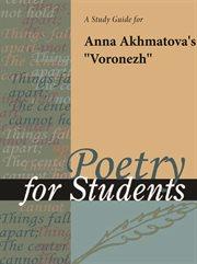 """A Study Guide for Anna Akhmatova's """"voronezh"""""""