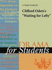 "A Study Guide for Clifford Odets's ""waiting for Lefty"""