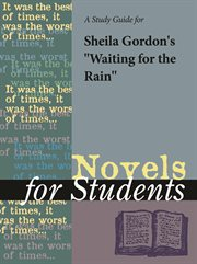 """A Study Guide for Sheila Gordon's """"waiting for the Rain"""""""