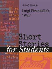 """A Study Guide for Luigi Pirandello's """"war"""""""