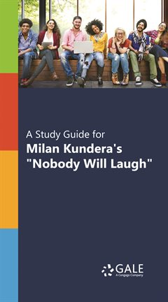 """Cover image for A Study Guide for Milan Kundera's """"Nobody will Laugh"""""""